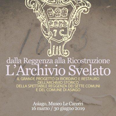 L'Archivio Svelato – mostra Archivio Storico della Reggenza Sette Comuni e Comune di Asiago